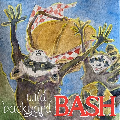 A Wild Backyard BASH